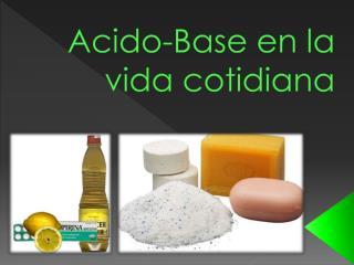 Acido-Base en la vida cotidiana