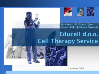 Educell d.o.o. Cell Therapy Service