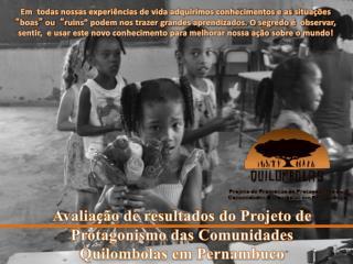 Avalia ç ão de resultados do Projeto de Protagonismo das Comunidades  Quilombolas em Pernambuco
