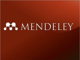 Mendeley nedir?  Kütüphanenizi oluşturun  Belgelerinizin ve referanslarınızın yönetimi