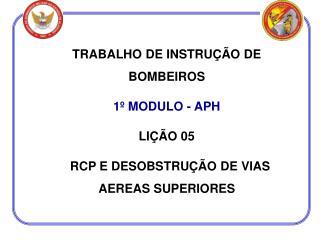 TRABALHO DE INSTRU��O DE BOMBEIROS 1� MODULO - APH LI��O 05