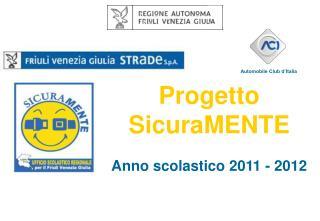 Progetto SicuraMENTE Anno scolastico 2011 - 2012