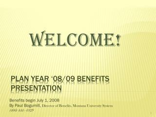 Plan year �08/09 benefits presentation