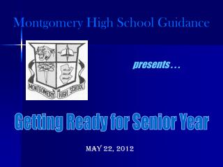 Montgomery High School Guidance presents . . .