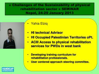 Yahia Elziq HI technical Advisor HI Occupied Palestinian Territories oPt.