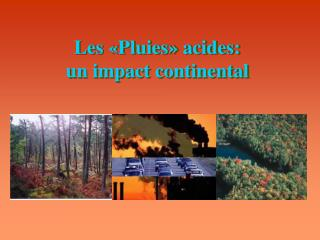 Les «Pluies» acides:  un impact continental