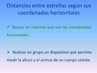 Distancias entre estrellas seg�n sus coordenadas horizontales