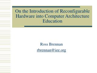 On the Introduction of Reconfigurable Hardware into Computer Architecture Education