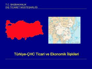 Türkiye-ÇHC Ticari ve Ekonomik İlişkileri