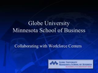 Globe University Minnesota School of Business