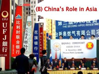 (B) China�s Role in Asia