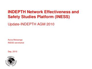 INDEPTH Network Effectiveness and Safety Studies Platform (INESS)