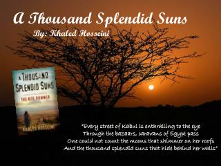 A Thousand Splendid Suns By: Khaled Hosseini
