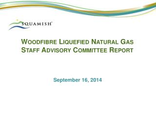 Woodfibre  Liquefied Natural Gas Staff Advisory Committee Report