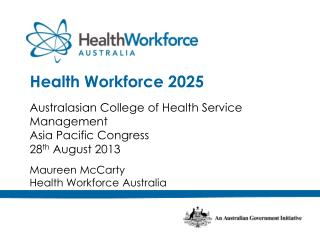Australasian College of Health Service Management Asia Pacific Congress 28 th  August 2013