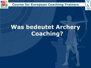 Was  bedeutet  Archery Coaching?