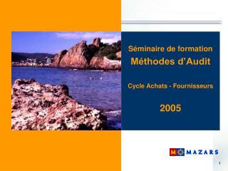 Séminaire de formation Méthodes d'Audit Cycle Achats - Fournisseurs 2005
