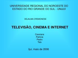 UNIVERSIDADE REGIONAL DO NOROESTE DO ESTADO DO RIO GRANDE DO SUL - UNIJUI
