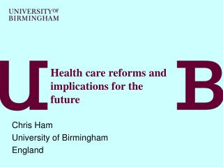Health care reforms and implications for the future