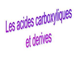 Les acides carboxyliques et derives