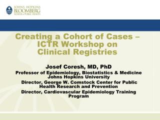 Creating a Cohort of Cases – ICTR Workshop on  Clinical Registries
