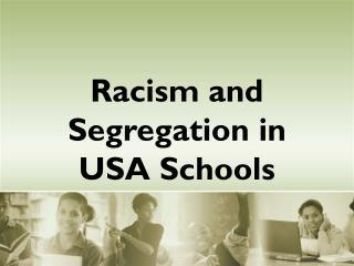 Racism and Segregation in USA Schools