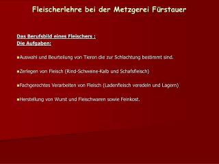 Fleischerlehre bei der Metzgerei Fürstauer