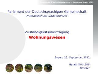 """Parlament der Deutschsprachigen Gemeinschaft Unterausschuss """"Staatsreform"""""""