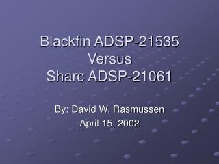 Blackfin ADSP-21535 Versus Sharc ADSP-21061