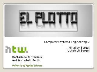 Computer Systems Engineering  2 Mihajlov Sergej Uchatsch Sergej