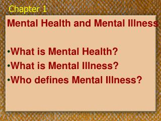 Chapter 1 Mental Health and Mental Illness