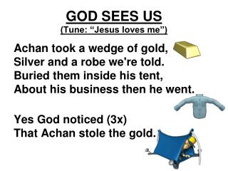 GOD SEES US (Tune: �Jesus loves me�)