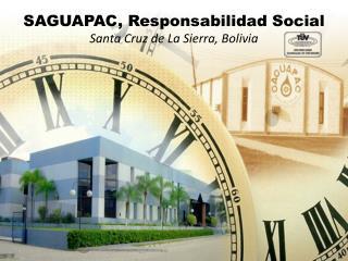 SAGUAPAC, Responsabilidad Social Santa Cruz de La Sierra, Bolivia