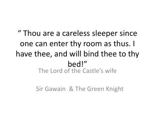 The Lord of the Castle�s wife