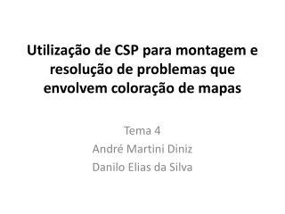 Utiliza��o de CSP para montagem e resolu��o de problemas que envolvem colora��o de mapas