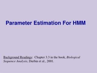 Parameter Estimation For HMM
