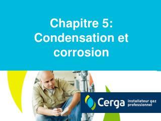 Chapitre 5: Condensation et corrosion