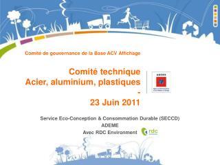 Comité de gouvernance de la Base ACV Affichage Comité technique  Acier, aluminium, plastiques -