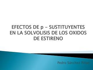 EFECTOS DE p - SUSTITUYENTES EN LA SOLVOLISIS DE LOS OXIDOS DE ESTIRENO