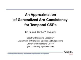 An Approximation of Generalized Arc-Consistency for Temporal CSPs Lin Xu and  Berthe Y. Choueiry