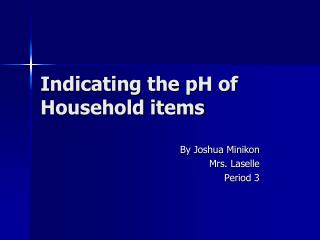 Indicating the pH of Household items