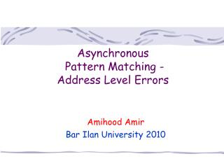 Asynchronous  Pattern Matching - Address Level Errors