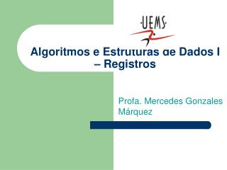 Algoritmos e Estruturas de Dados I – Registros