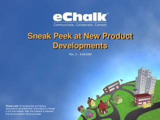 Sneak Peek at New Product Developments
