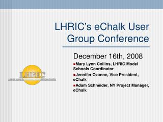 LHRIC's eChalk User  Group Conference