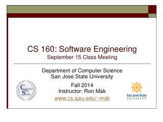 CS 160: Software Engineering September 15 Class  Meeting
