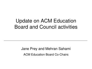 Update on ACM Education Board and Council activities