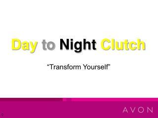 Day to Night Clutch