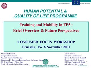 Training and Mobility in FP5 : Brief Overview & Future Perspectives CONSUMER  FOCUS  WORKSHOP