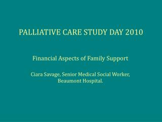 PALLIATIVE CARE STUDY DAY 2010